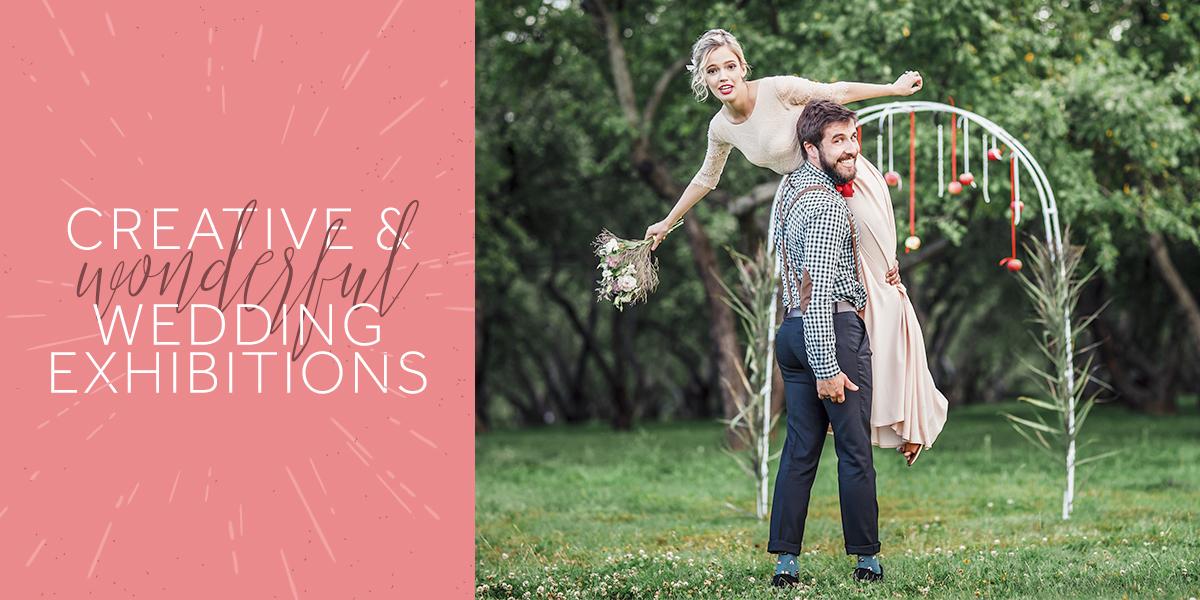 Creative & Wonderful Wedding Exhibitions