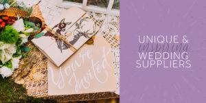Unique & Inspiring Wedding Suppliers